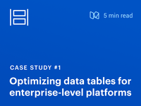 Case Study: Optimizing data tables web application design design process table design ux ui