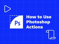 How to create a Photoshop action of your own