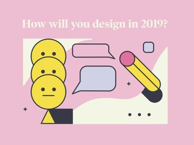 How will you design in 2019? copy ux writing privacy typography illustrations trends design article post blog thedesignest