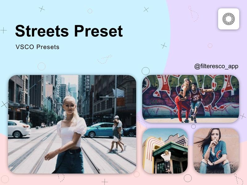 Streets - VSCO Presets - Filteresco app: 90+ collections vsco presets photo processing photo mobile design mobile app mobile instagram design creative app