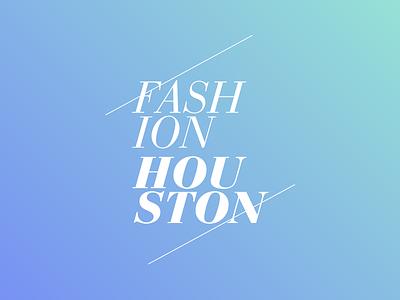 Fashion Houston 2013 Identity bauer bodoni gradients houston fashion rebrand logo identity fashion houston