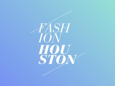 Fashion Houston 2013 Identity