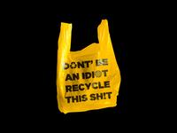 Don't Be An Idiot - Plastic Bag Artwork