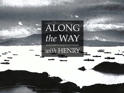 Along the Way with Henry