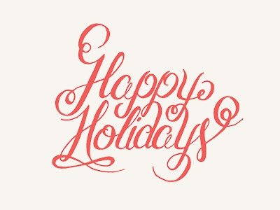 Holiday Card 2013 lettering ink brush pen hand-lettering holiday type script wip happy holidays