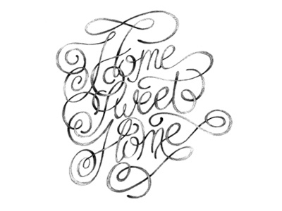 Home Sweet Home hand lettering lettering pencil script type typography black and white drawing graphite