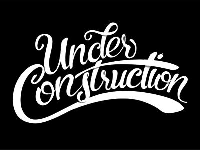 Lettering for Splash Page lettering illustration website under construction hand lettering black white script