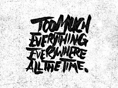 Too Much ink anxiety brush lettering type