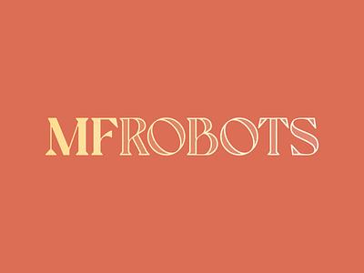 MF Robots Logo bandmerch band logo band vector line art design logo typography branding illustrator illustration