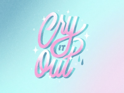 Cry It Out texture lettering art design cry it out cry illustration typography procreate handlettering lettering graphic design