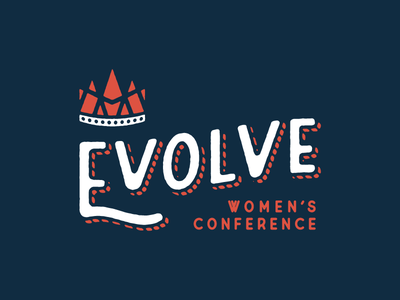 Evolve Women's Conference hand letter conference retreat women texas crown branding logo