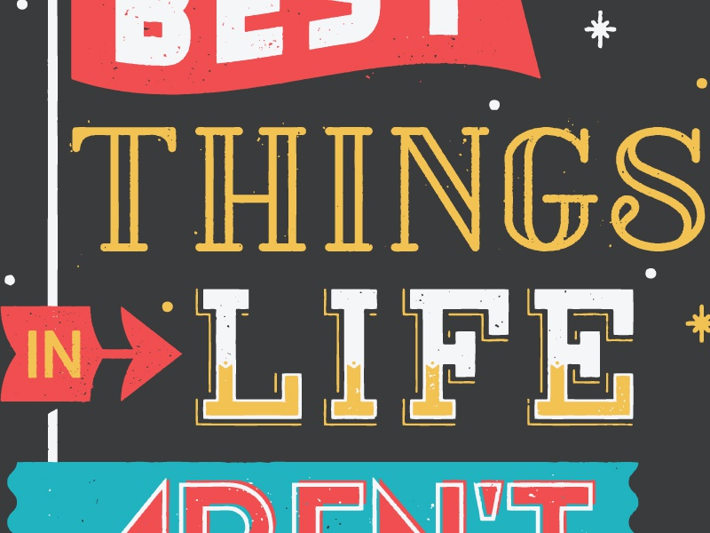 Things In Life custom type texture lettering typography quote flag banner stars