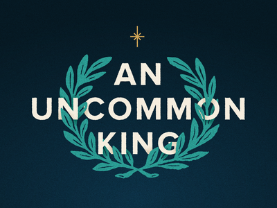 An Uncommon King holiday vibes laurel wreath christmas