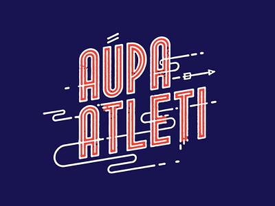 aupa atleti atletico madrid football soccer custom type lettering type