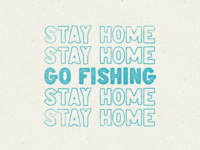 Go Fishing! quarantine outline coronavirus covid covid19 typography vector fishing oklahoma design vintage texture type