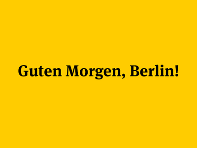 Guten Morgen, Berlin! typography yellow meta serif