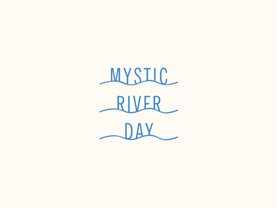 Mystic River Day