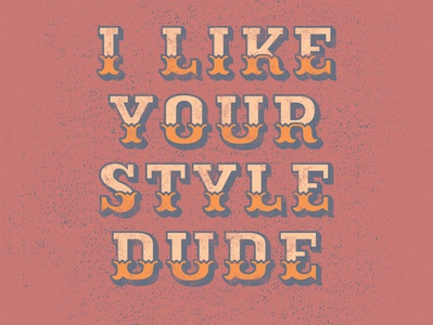 I like your style dude typography sam elliot jeff bridges big lebowski