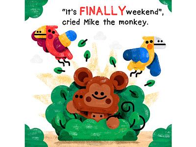 Monkey Friday  toddler kids kidslit illustrator illustration tgif friday weekend animals birds friends monkey