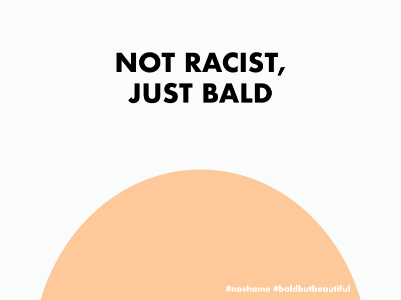 Not Racist, Just Bald