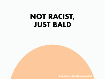 Not Racist Just Bald bald vector illustration design