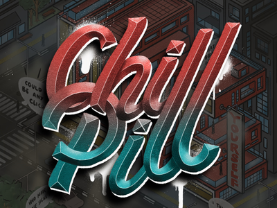 """Chill Pill"" Hand Lettering illustration art calligraphy brush lettering digital art typography art digital lettering typography hand lettering lettering"
