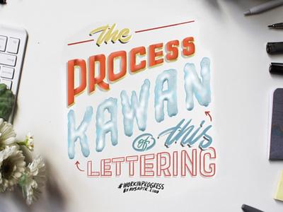 """""""Kawan"""" Lettering Process illustration work in progress lettering process lettering design lettering art design digital art brush lettering digital lettering hand lettering typography lettering"""