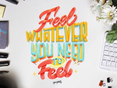 """""""Feel"""" Hand Lettering Art illustration quotes illustrator art goodtype digital art brush lettering digital lettering hand lettering typography lettering"""