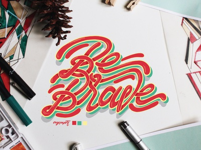 """""""Be Brave"""" Hand Lettering"""