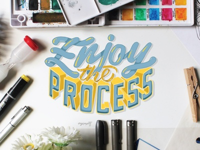 """""""Enjoy the Process"""" Hand Lettering"""