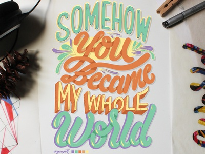 """""""My Whole World"""" Hand Lettering"""