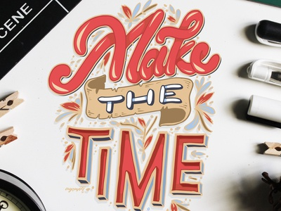 """""""Make The Time"""" Hand Lettering"""