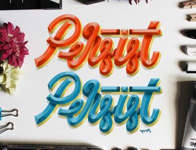 """Persist, Persist"" Hand Lettering"