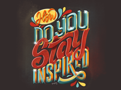 """""""Stay Inspired"""" Hand Lettering"""