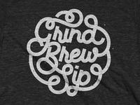 Grind, Brew, Sip