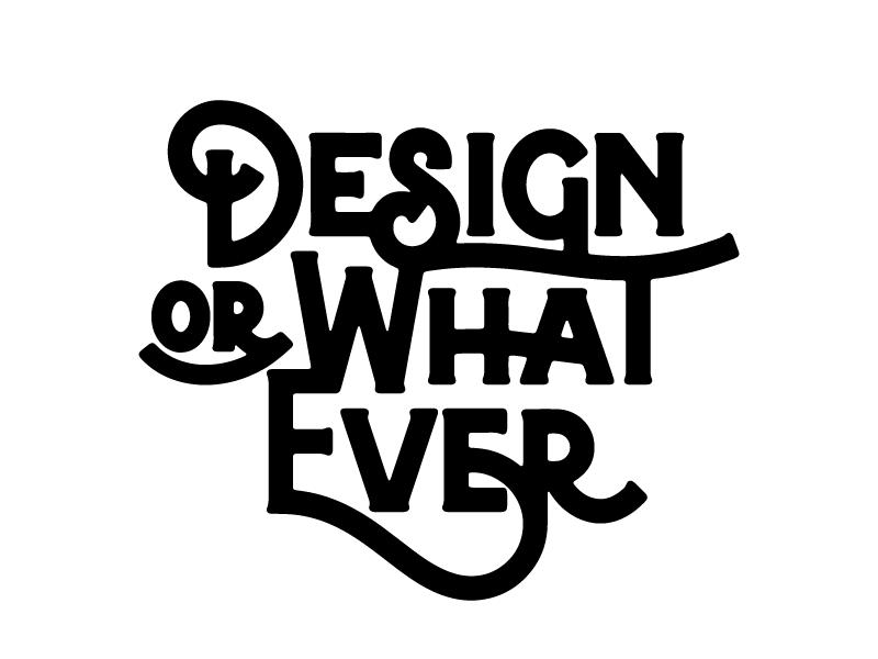 Whatever custom type flourish lettering type design