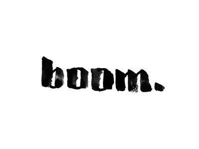 boom. boom monochrome ink typography type brush lettering