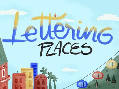Lettering places procreate graphic  design dribble digital illustration illustration