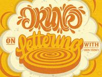 Drunk On Lettering illustrative lettering texture lettering artist colin tierney podcast art podcast design script illustration custom calligraphy typography type hand lettering lettering