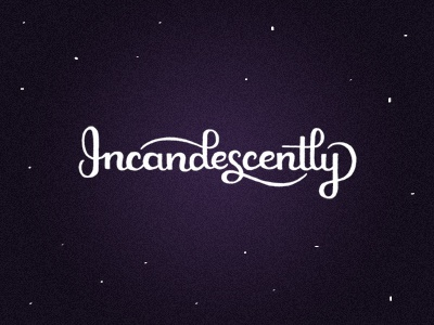 Incandescently dribbble