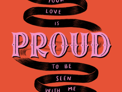 Your Love is Proud ribbon proud type typography lettering hand lettering illustration