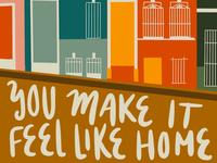 You Make It Feel Like Home