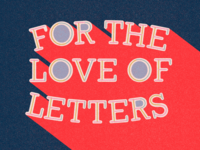 For the Love of Letters