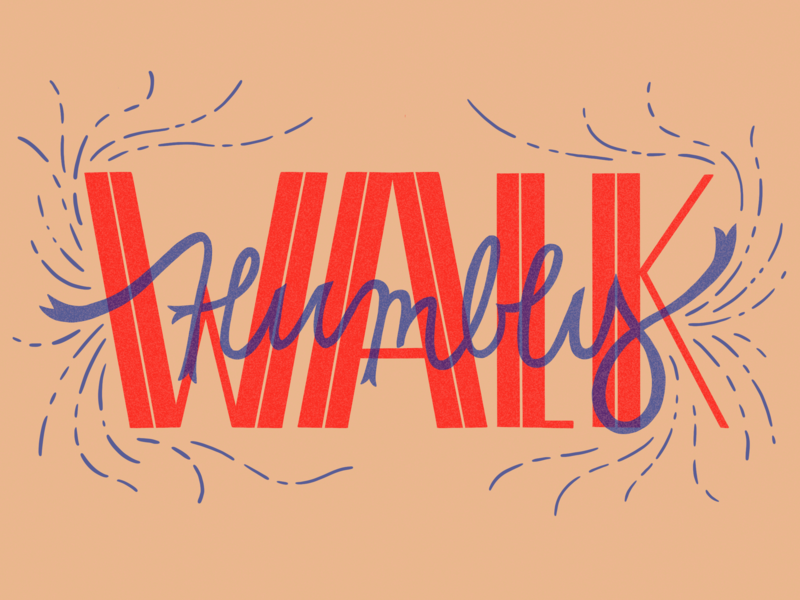 Walk Humbly typography design blue red hand lettering lettering type typography illustration humbly walk