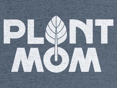 Plant Mom cotton bureau tee design type lettering plant mom plant mom
