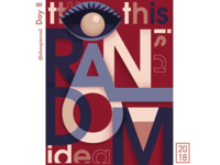 Day 8 Poster: Random Idea