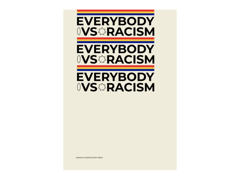 Everybody VS Racism design typeface racism typography poster