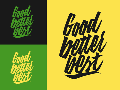 Good Better Best - Print for Clothing Brand from Alpharetta, GA typography typo type streetwear sketches script packaging mark logotype logo lettering identity hand lettering free font fashion design clothing calligraphy branding