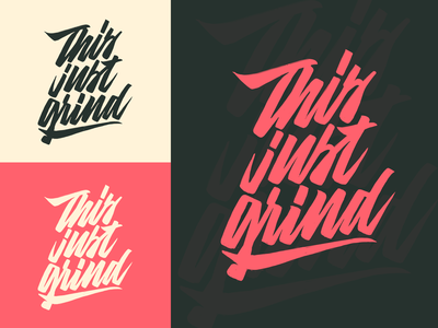 This Just Grind - Print for Clothing Brand from Alpharetta, GA typography typo type streetwear sketches script packaging mark logotype logo lettering identity hand lettering free font fashion design clothing calligraphy branding