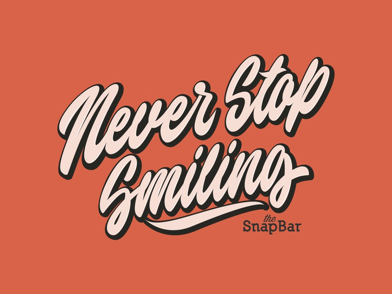 Never Stop Smiling - Slogan for Photo Experience Company fashion packaging mark clothing streetwear design typo identity branding sketches type script free font typography logotype logo lettering hand lettering calligraphy
